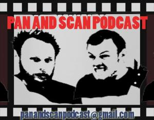 The Pan and Scan Podcast
